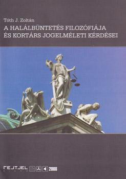 A halálbüntetés filozófiája és kortárs elméleti kérdései
