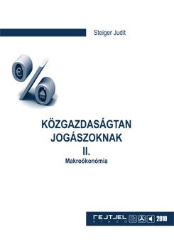 Közgazdaságtan jogászoknak II. - Makroökonómia
