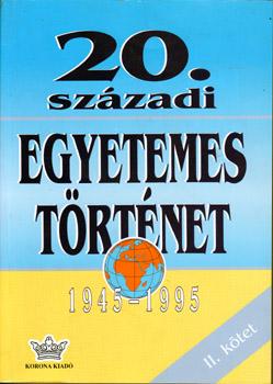 20. századi egyetemes történet 1945-1995  II.