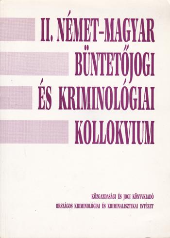 II. Német-Magyar büntetőjogi és kriminológiai kollokvium