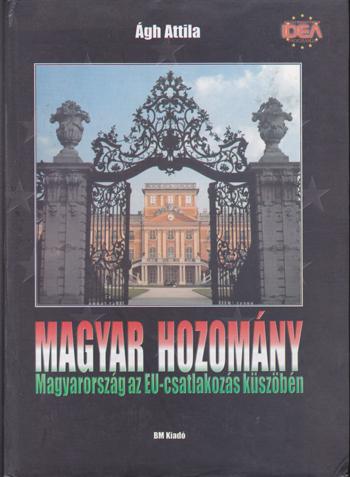 Magyar hozomány-Magyarország az EU-csatlakozás küszöbén