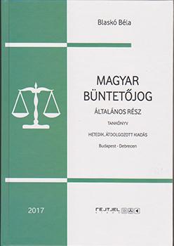 Magyar büntetőjog általános rész 6. átdolg. kiadás 2017.